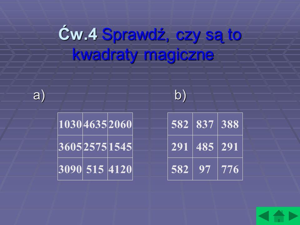Ćw.4 Sprawdź, czy są to kwadraty magiczne