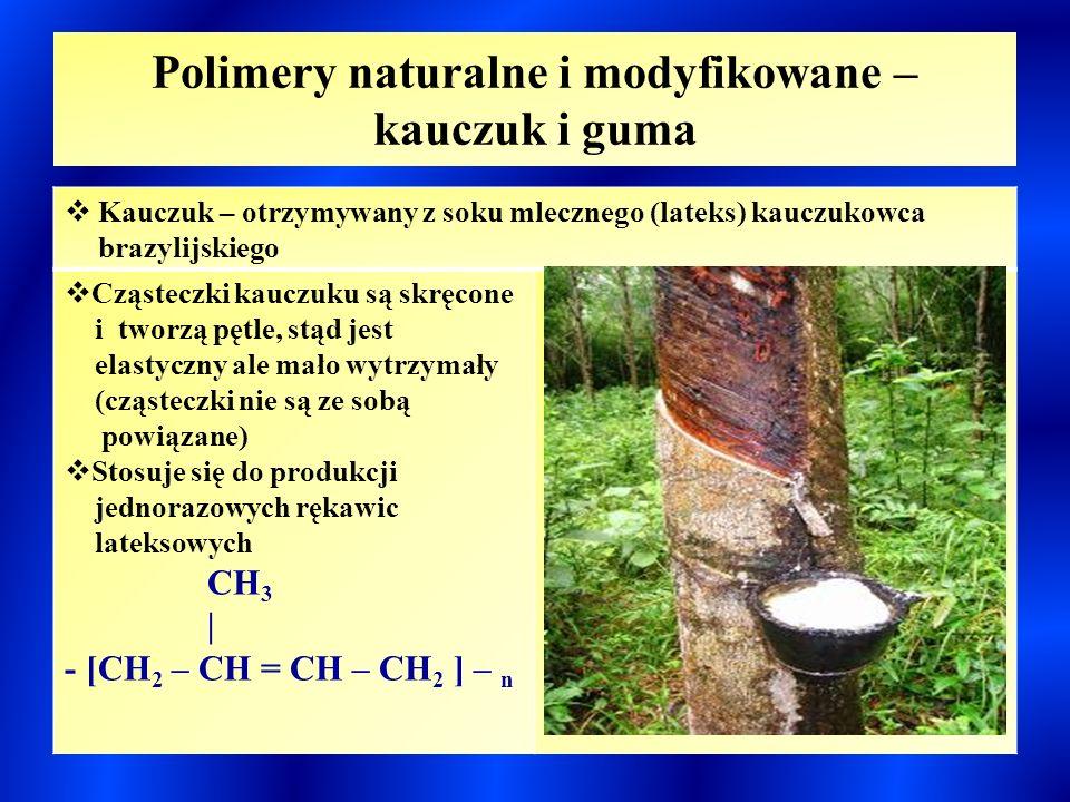 Polimery naturalne i modyfikowane – kauczuk i guma