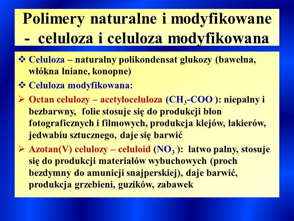 Polimery naturalne i modyfikowane - celuloza i celuloza modyfikowana