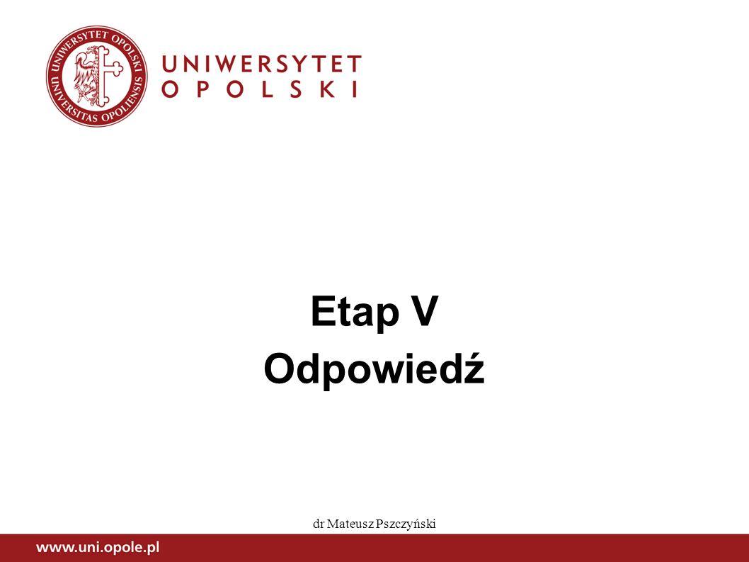 Etap V Odpowiedź dr Mateusz Pszczyński