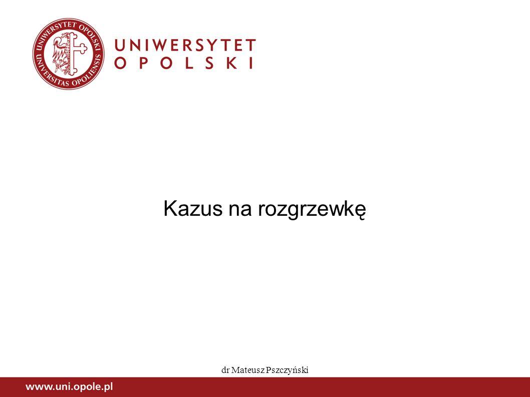 Kazus na rozgrzewkę dr Mateusz Pszczyński