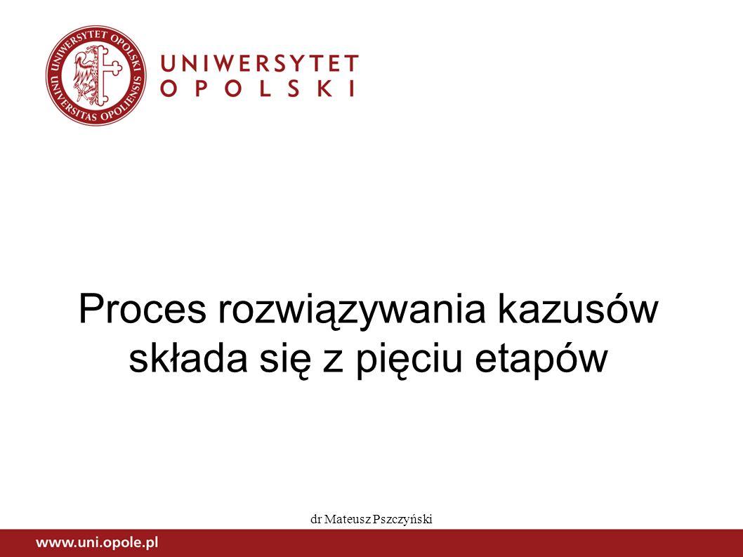Proces rozwiązywania kazusów składa się z pięciu etapów