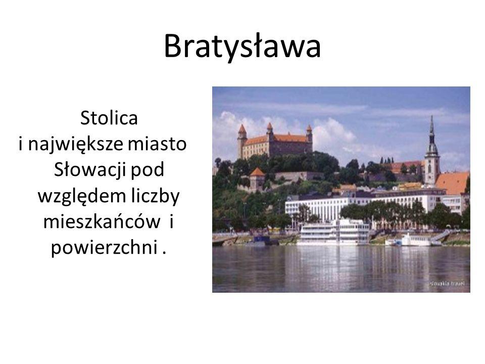 Bratysława Stolica i największe miasto Słowacji pod względem liczby mieszkańców i powierzchni .