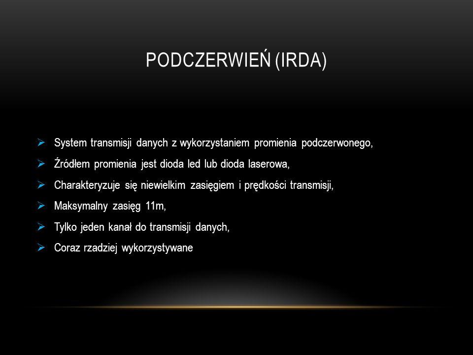 Podczerwień (IrDA) System transmisji danych z wykorzystaniem promienia podczerwonego, Źródłem promienia jest dioda led lub dioda laserowa,