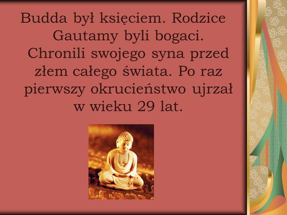 Budda był księciem. Rodzice Gautamy byli bogaci