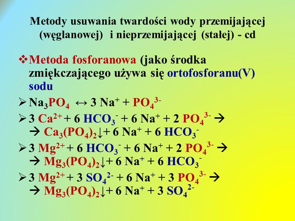 3 Ca2+ + 6 HCO3- + 6 Na+ + 2 PO43-   Ca3(PO4)2↓+ 6 Na+ + 6 HCO3-
