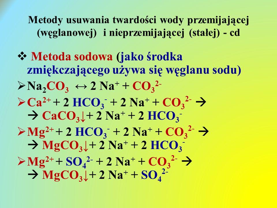 Metoda sodowa (jako środka zmiękczającego używa się węglanu sodu)