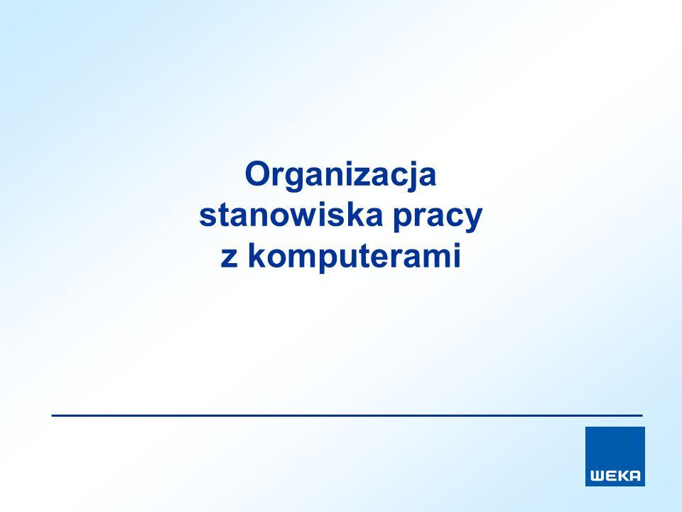 Organizacja stanowiska pracy z komputerami
