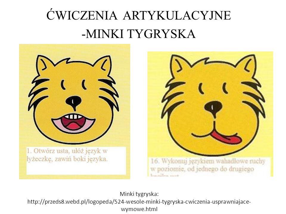 ĆWICZENIA ARTYKULACYJNE -MINKI TYGRYSKA