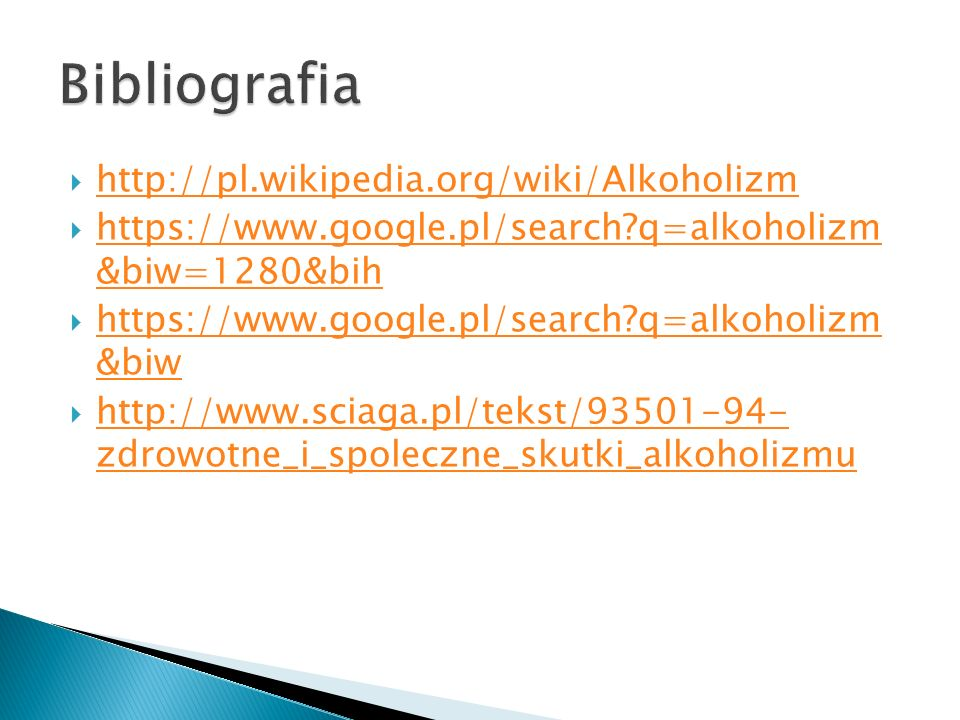 Bibliografia http://pl.wikipedia.org/wiki/Alkoholizm