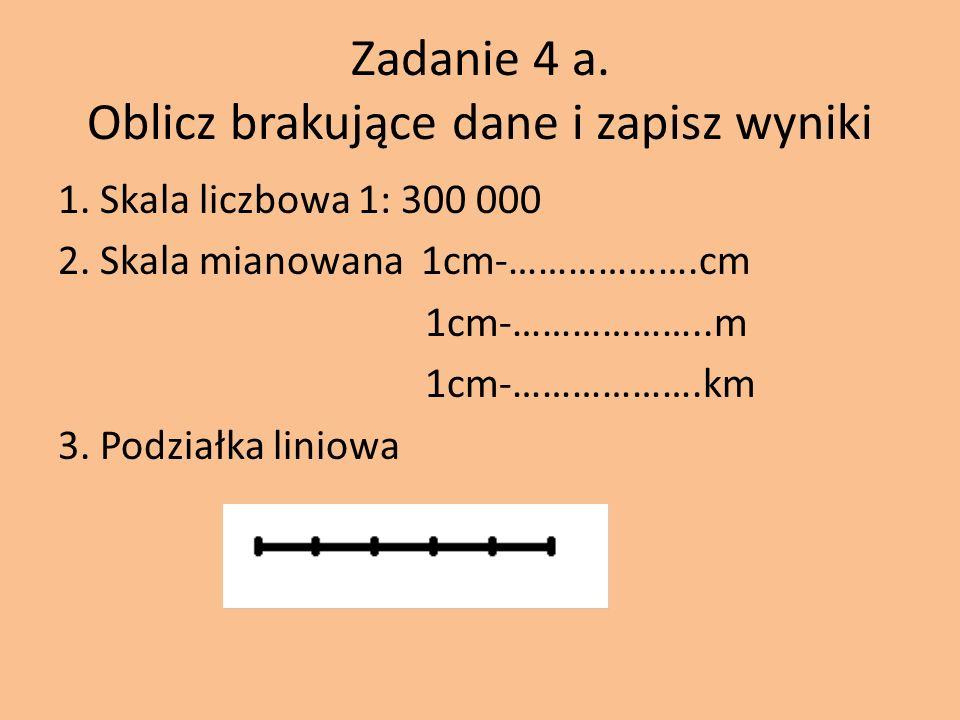 Zadanie 4 a. Oblicz brakujące dane i zapisz wyniki