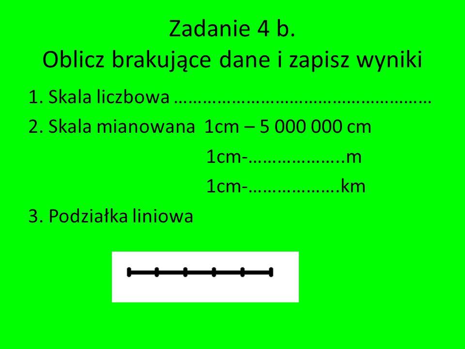 Zadanie 4 b. Oblicz brakujące dane i zapisz wyniki