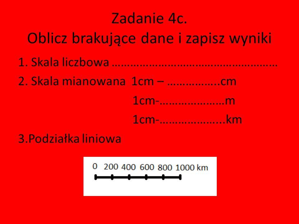 Zadanie 4c. Oblicz brakujące dane i zapisz wyniki
