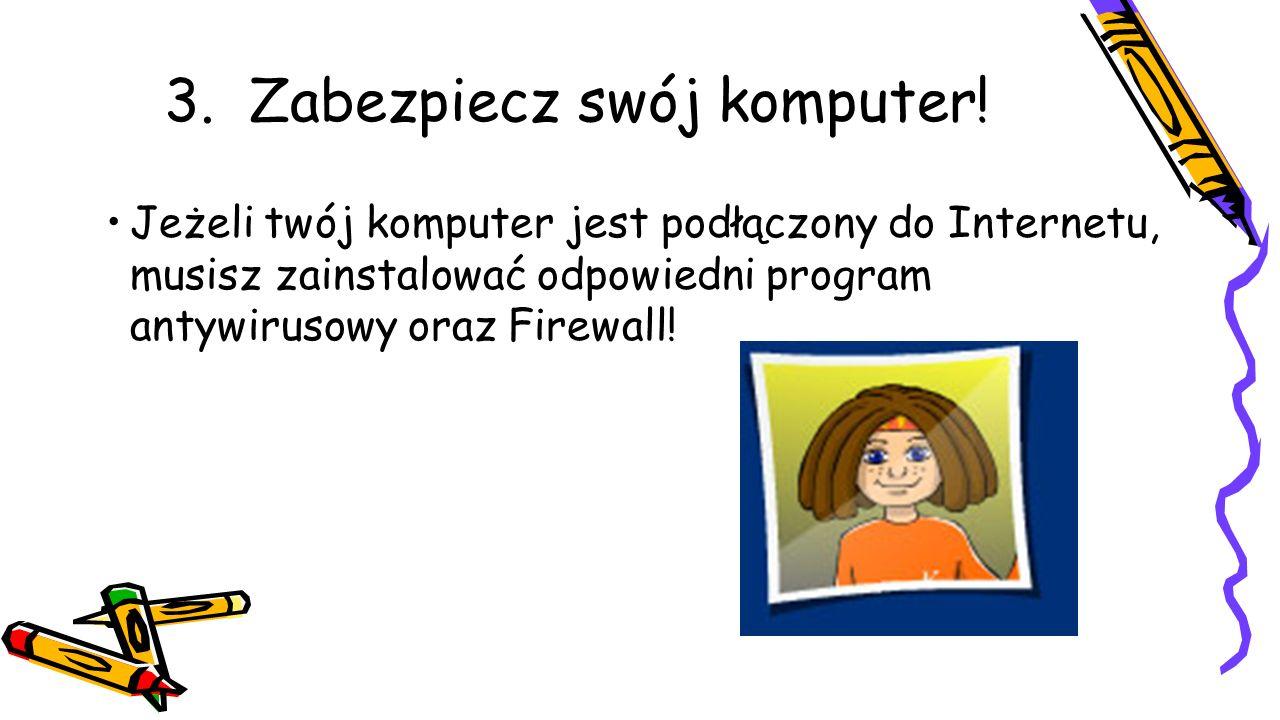 3. Zabezpiecz swój komputer!