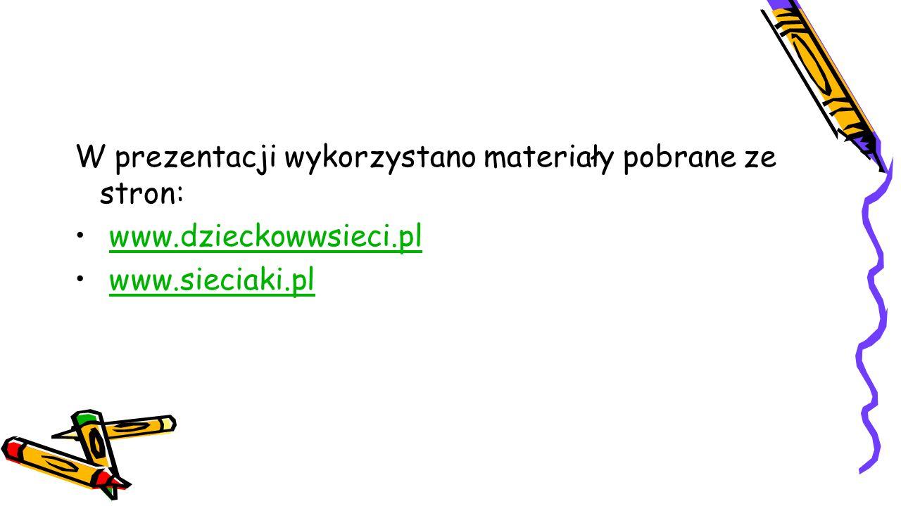 W prezentacji wykorzystano materiały pobrane ze stron: