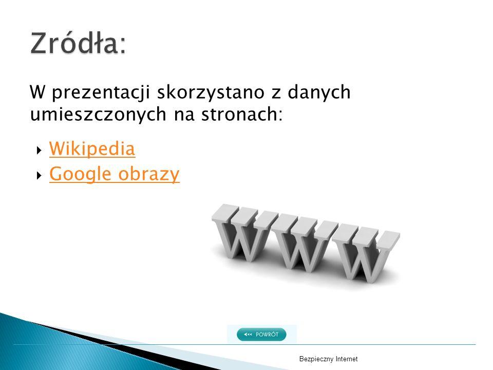 Zródła: W prezentacji skorzystano z danych umieszczonych na stronach: