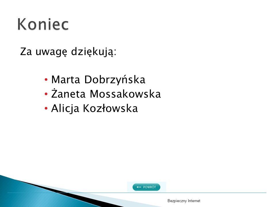 Koniec Marta Dobrzyńska Żaneta Mossakowska Alicja Kozłowska