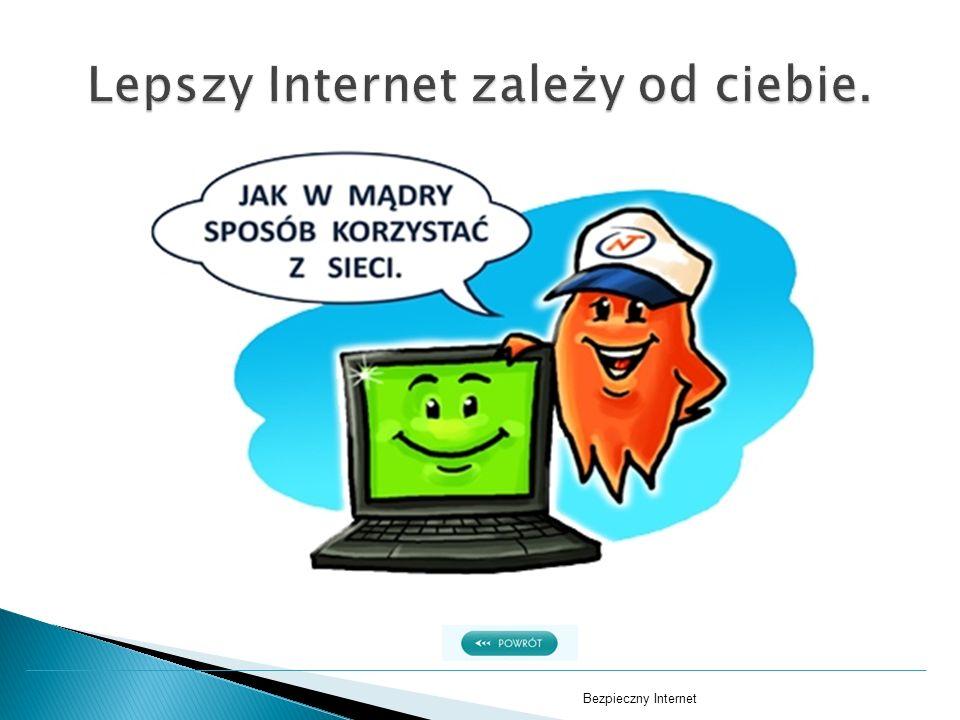 Lepszy Internet zależy od ciebie.