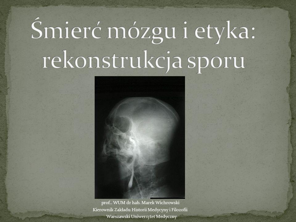 Śmierć mózgu i etyka: rekonstrukcja sporu