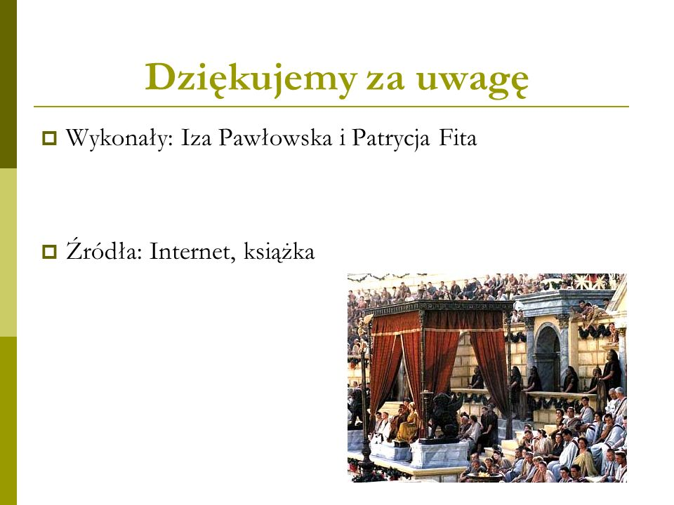 Dziękujemy za uwagę Wykonały: Iza Pawłowska i Patrycja Fita