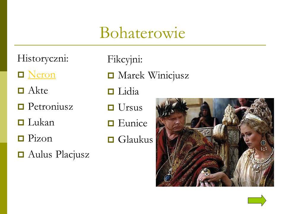 Bohaterowie Historyczni: Fikcyjni: Neron Marek Winicjusz Akte Lidia