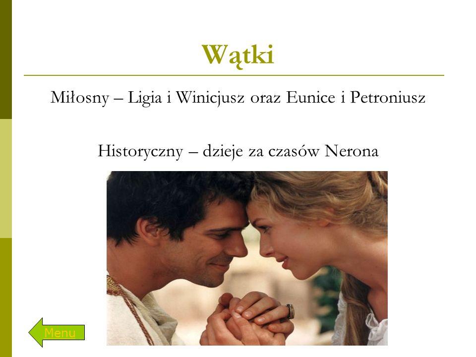 Wątki Miłosny – Ligia i Winicjusz oraz Eunice i Petroniusz
