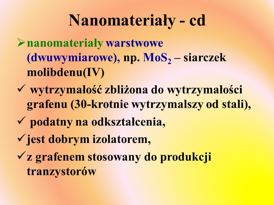 Nanomateriały - cd nanomateriały warstwowe (dwuwymiarowe), np. MoS2 – siarczek molibdenu(IV)