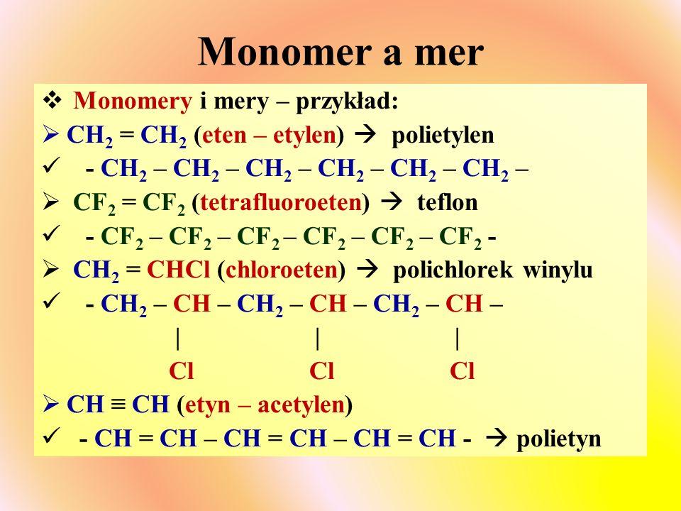 Monomer a mer Monomery i mery – przykład: