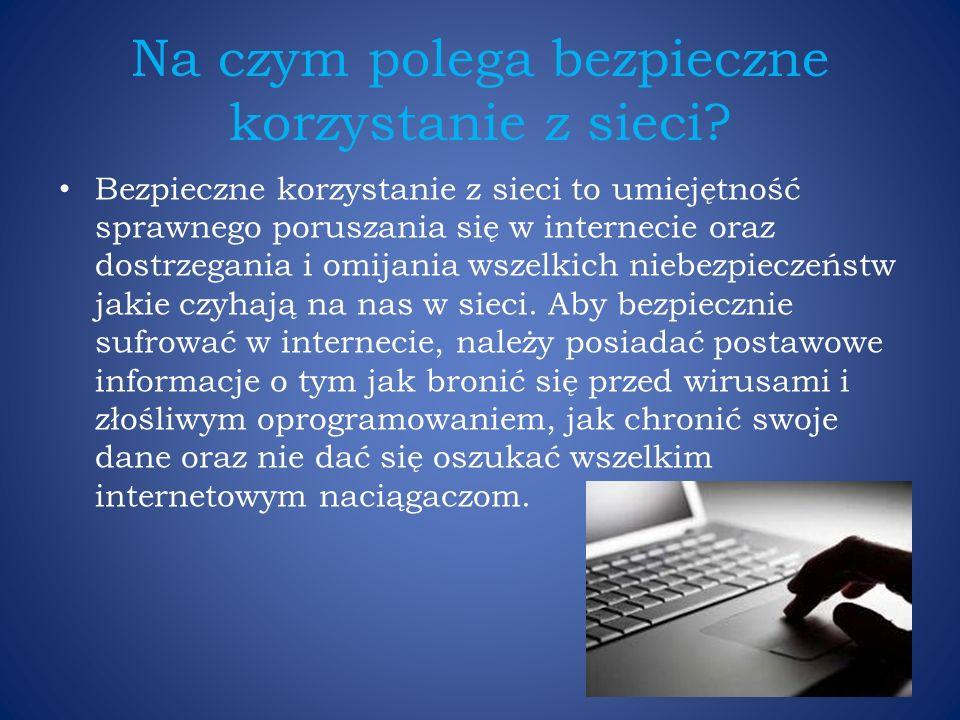 Na czym polega bezpieczne korzystanie z sieci