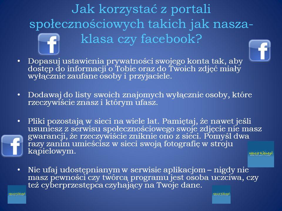 Jak korzystać z portali społecznościowych takich jak nasza-klasa czy facebook