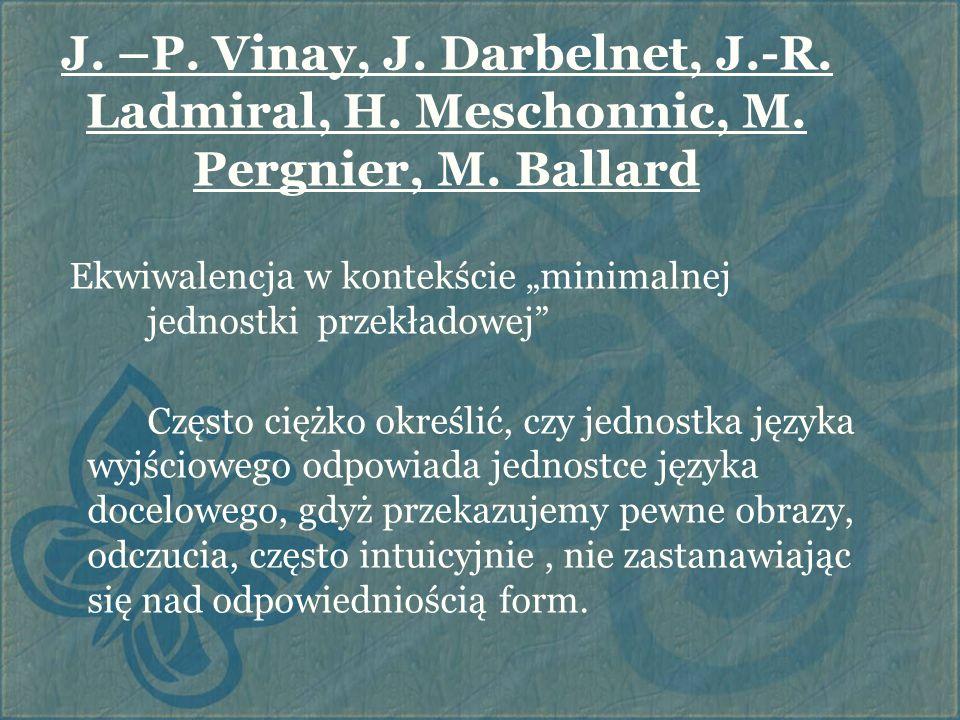 J. –P. Vinay, J. Darbelnet, J. -R. Ladmiral, H. Meschonnic, M
