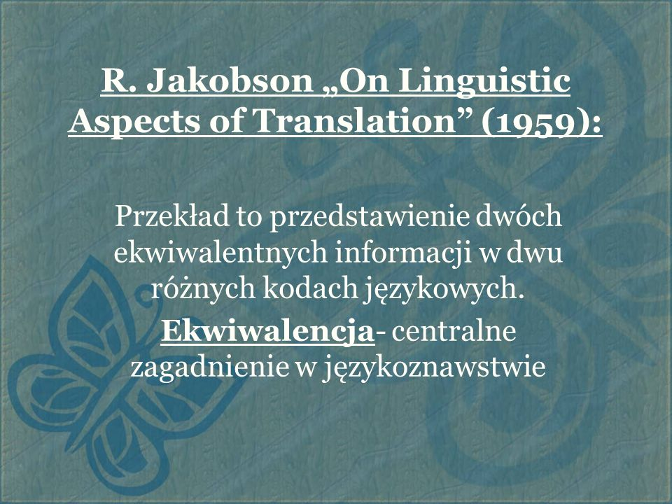 "R. Jakobson ""On Linguistic Aspects of Translation (1959):"