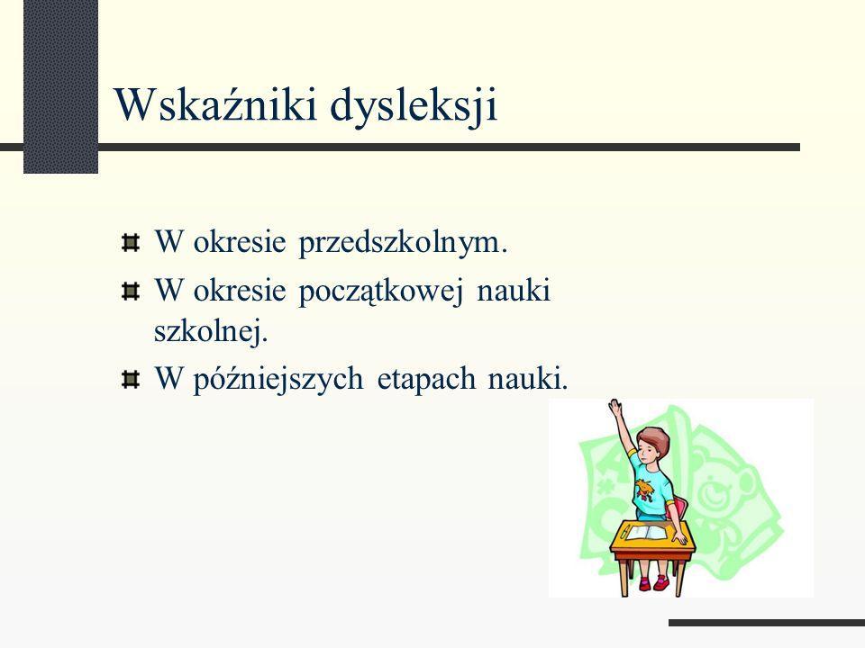 Wskaźniki dysleksji W okresie przedszkolnym.