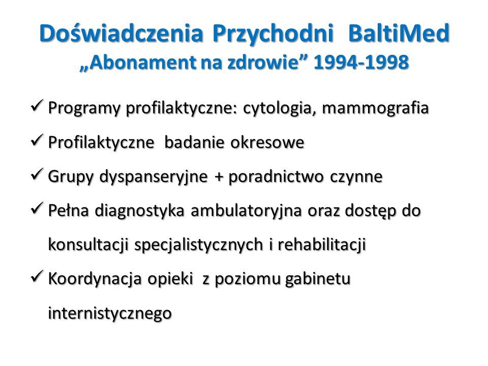 """Doświadczenia Przychodni BaltiMed """"Abonament na zdrowie 1994-1998"""