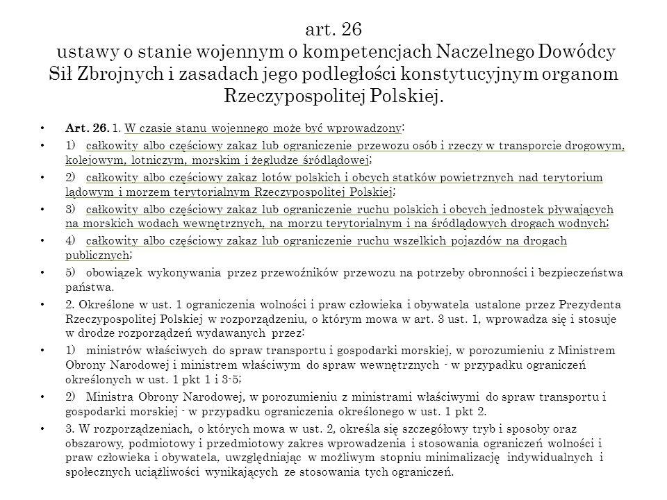 art. 26 ustawy o stanie wojennym o kompetencjach Naczelnego Dowódcy Sił Zbrojnych i zasadach jego podległości konstytucyjnym organom Rzeczypospolitej Polskiej.