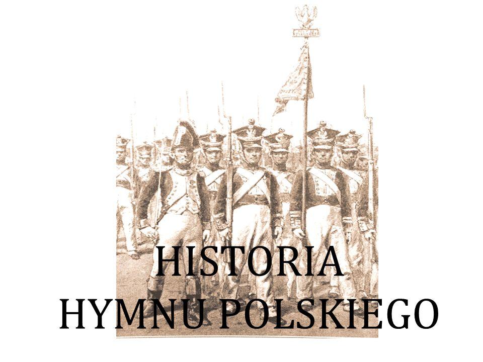 HISTORIA HYMNU POLSKIEGO