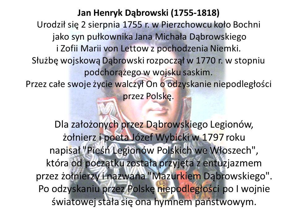 Jan Henryk Dąbrowski (1755-1818) Urodził się 2 sierpnia 1755 r