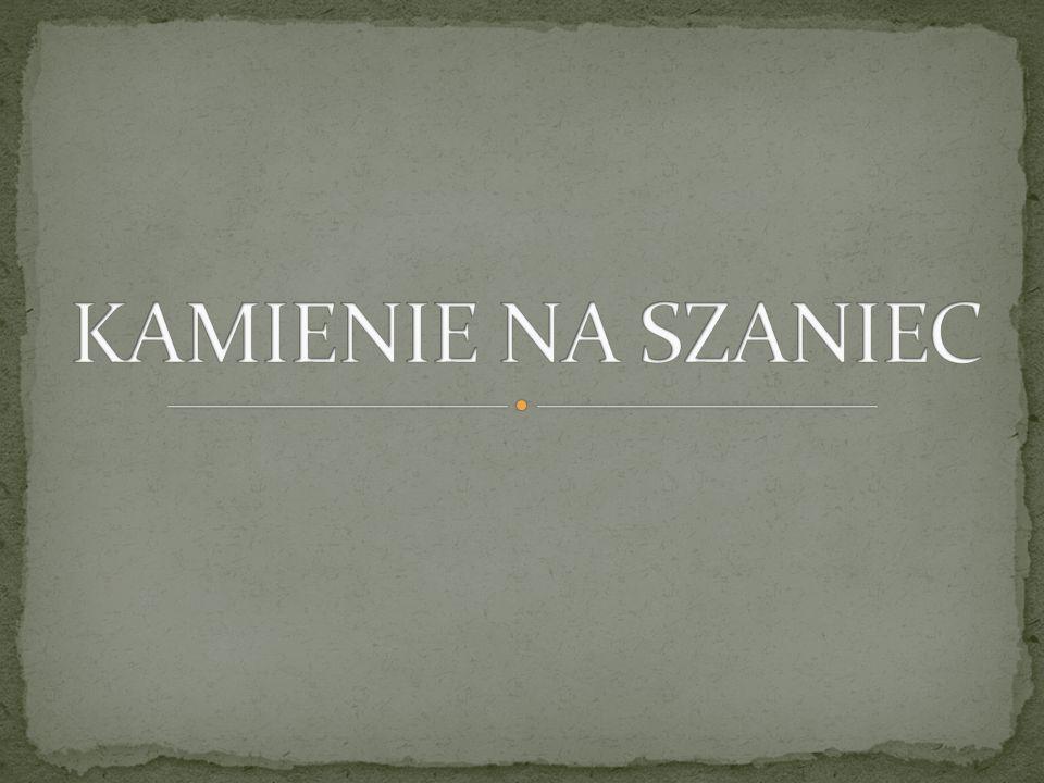 KAMIENIE NA SZANIEC