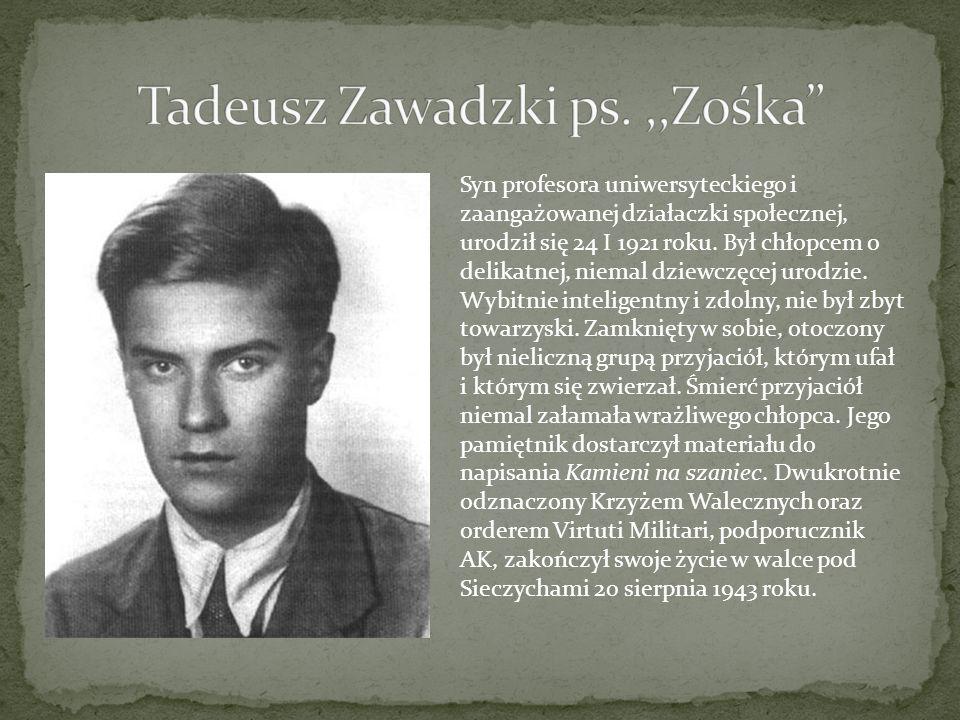 Tadeusz Zawadzki ps. ,,Zośka