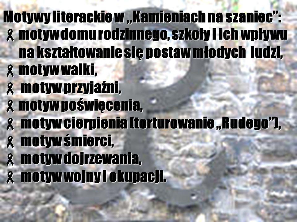 """Motywy literackie w """"Kamieniach na szaniec :"""