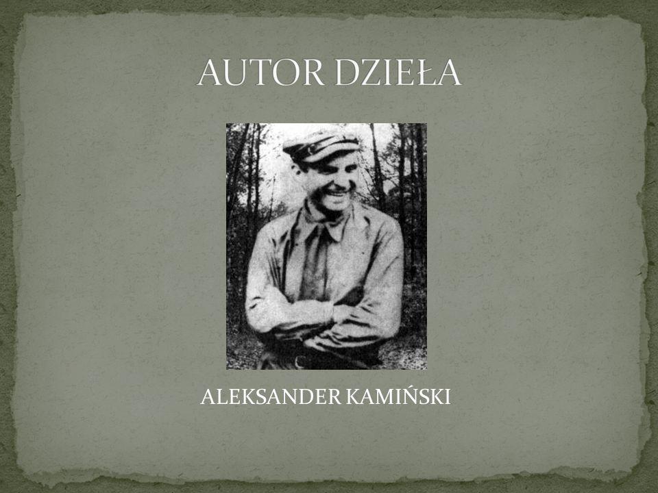 AUTOR DZIEŁA ALEKSANDER KAMIŃSKI