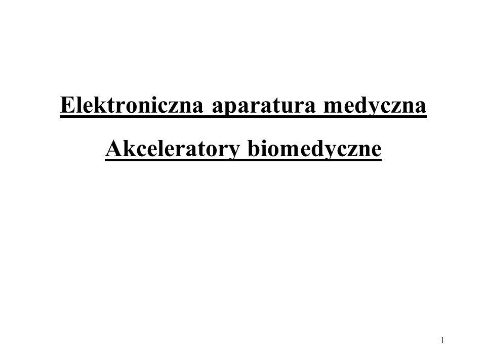 Elektroniczna aparatura medyczna Akceleratory biomedyczne