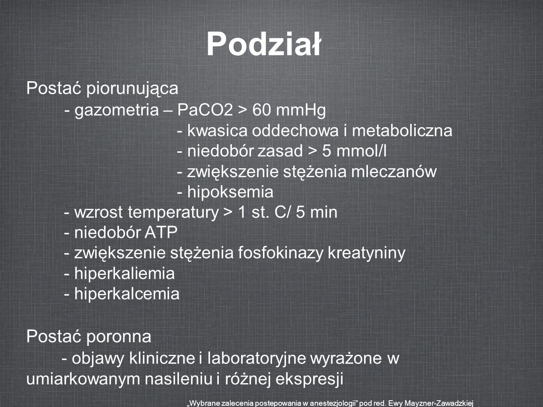 Podział Postać piorunująca - gazometria – PaCO2 > 60 mmHg