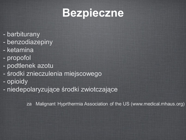 Bezpieczne - barbiturany - benzodiazepiny - ketamina - propofol