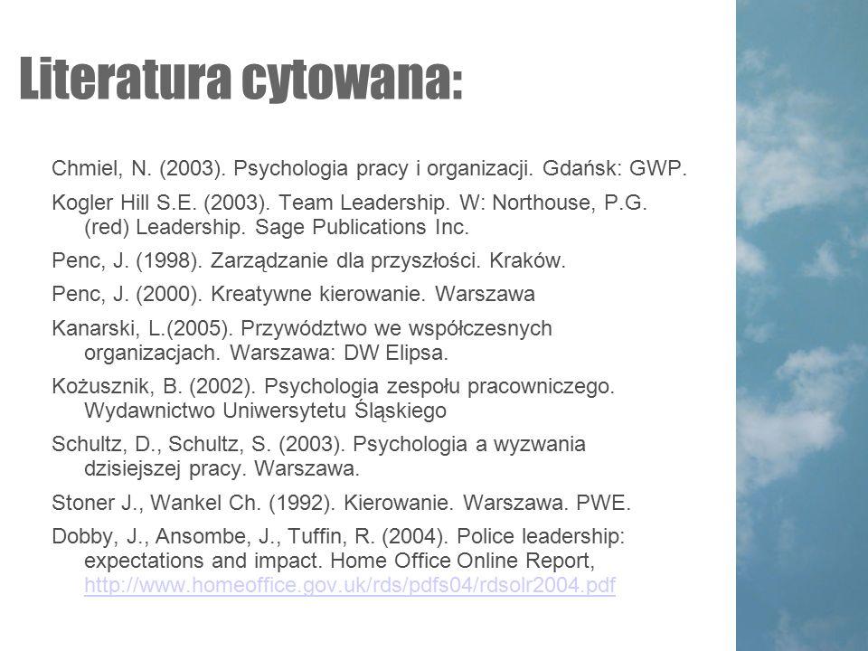 Literatura cytowana: Chmiel, N. (2003). Psychologia pracy i organizacji. Gdańsk: GWP.