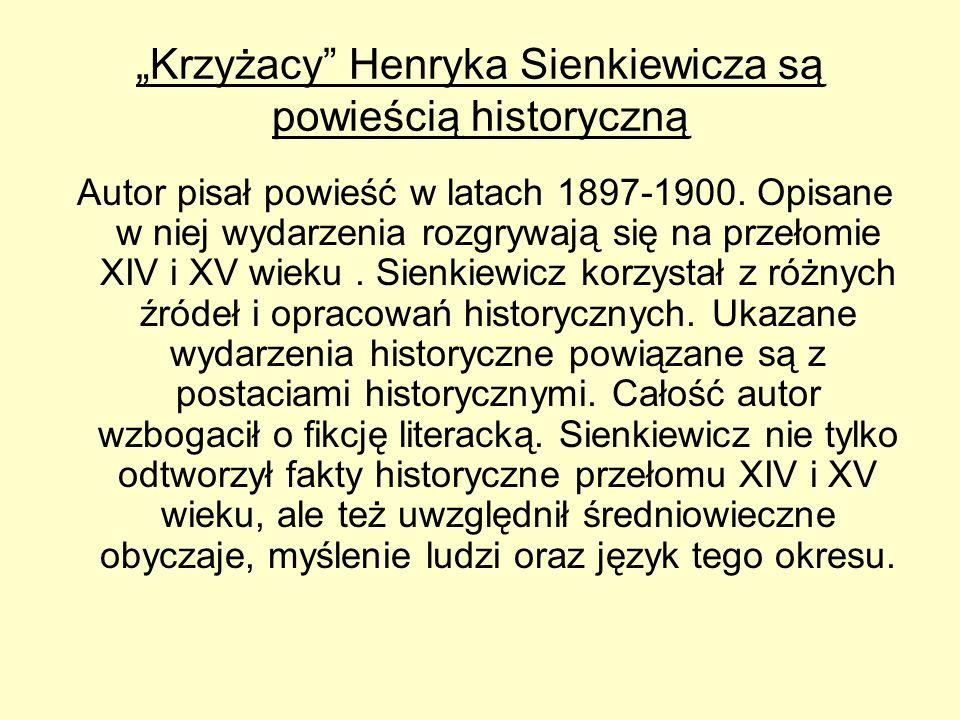 """""""Krzyżacy Henryka Sienkiewicza są powieścią historyczną"""