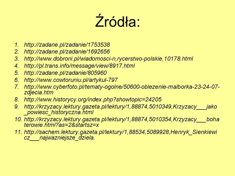 Źródła: http://zadane.pl/zadanie/1753538
