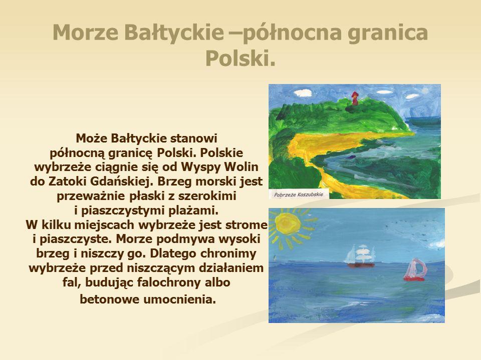 Morze Bałtyckie –północna granica Polski.