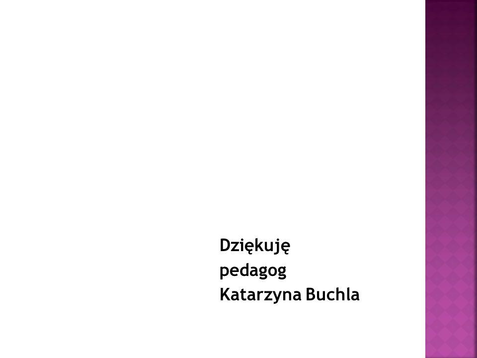 Dziękuję pedagog Katarzyna Buchla