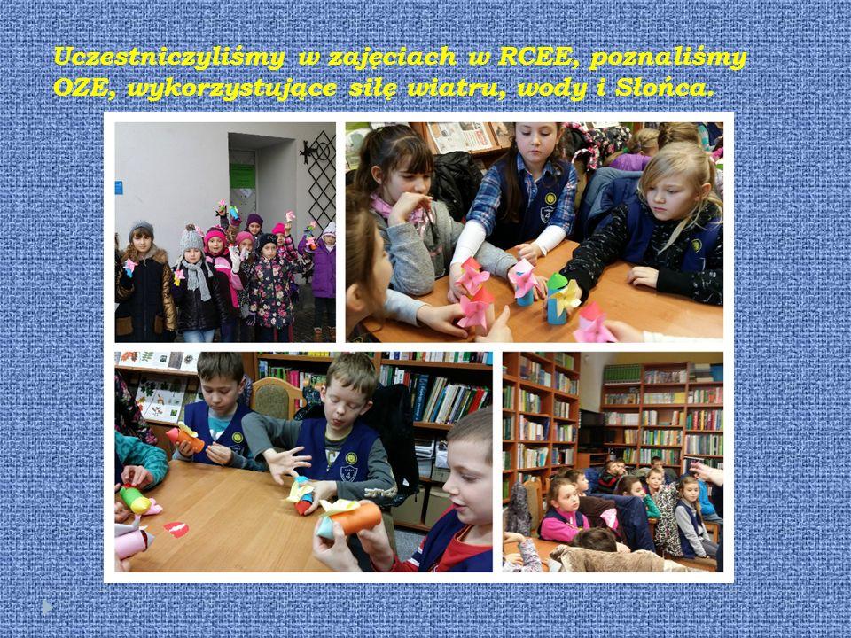 Uczestniczyliśmy w zajęciach w RCEE, poznaliśmy OZE, wykorzystujące siłę wiatru, wody i Słońca.